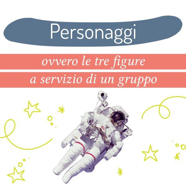 Ingegneri, palombari e astronauti – tre personaggi a servizio di un gruppo