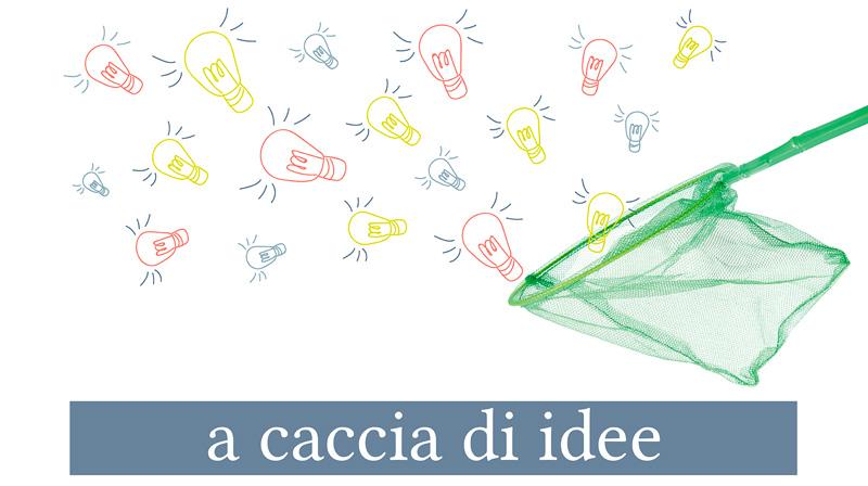 A Caccia Di Idee